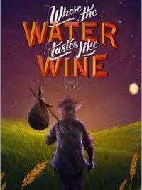 Where The Water Tastes Like Wine скачать торрент