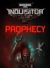 Warhammer 40,000 Inquisitor - Prophecy скачать торрент