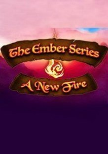 The Ember Series A New Fire